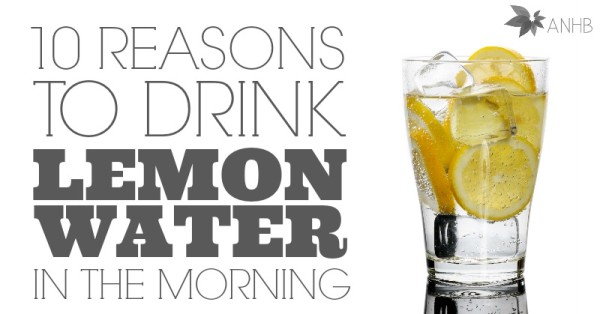 10 Reasons To Drink Lemon Water In The Mornings Updated