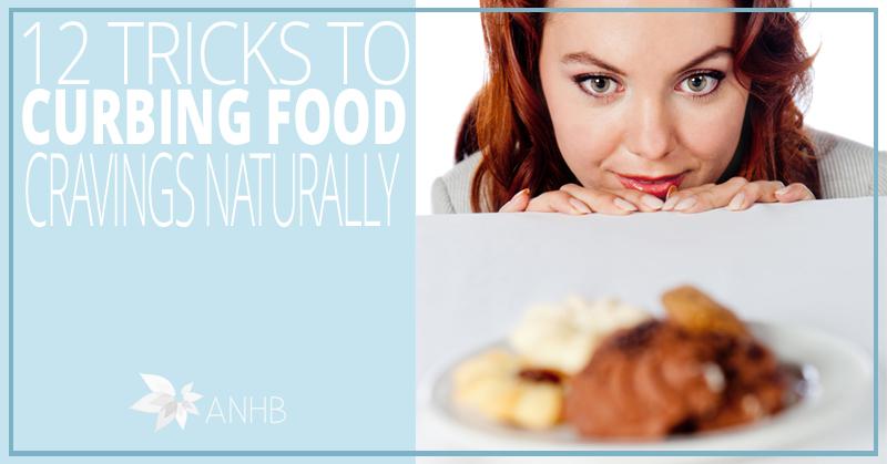 Curb Food Cravings Naturally