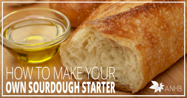 How To Make Your Own Sourdough Starter Updated For 2018