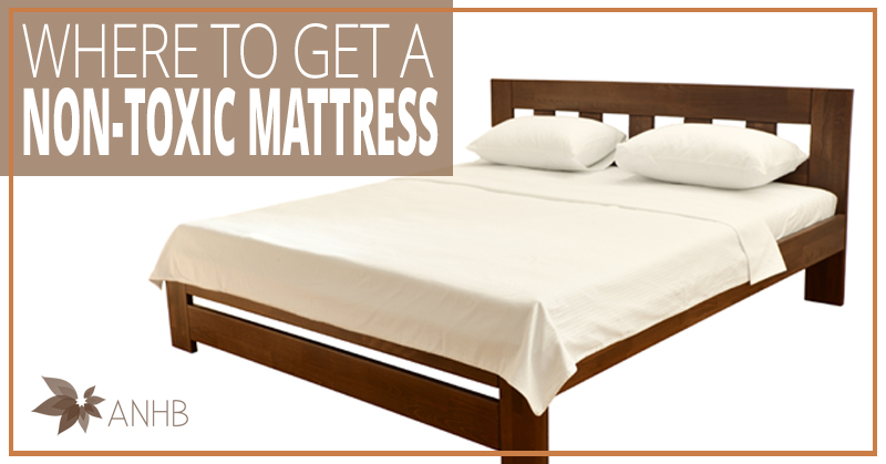 Where To Get A Non Toxic Mattress Updated For 2018