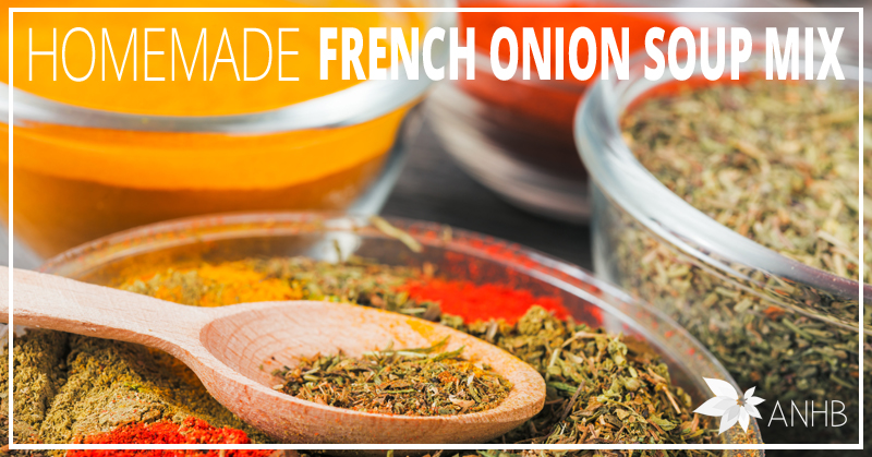 Homemade French Onion Soup Mix Updated For 2018