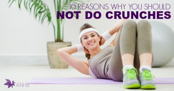 10 Reasons Why You Should Not Do Crunches