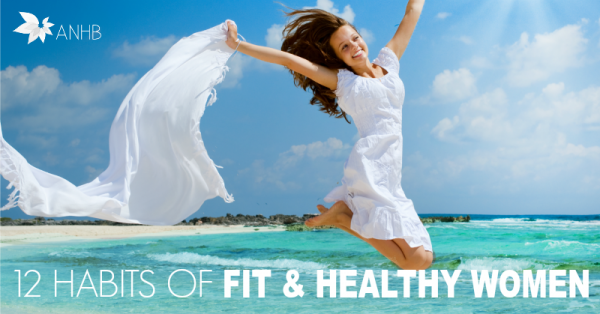 12 Habits of Fit and Healthy Women