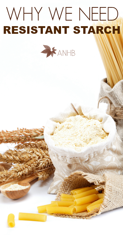 Why We Need REsistant Starch #nutrition #starch #health #realfood #diet