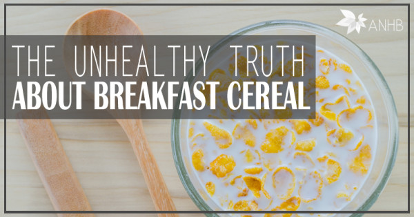 The Unhealthy Truth About Breakfast Cereal