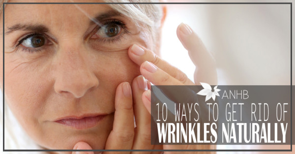 10 Ways to Get Rid of Wrinkles Naturally