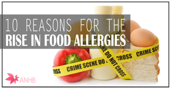 10 Reasons for the Rise in Food Allergies