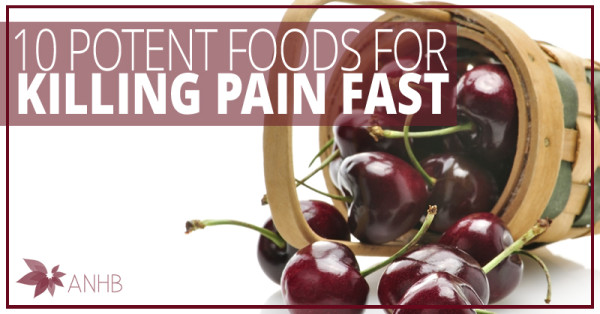 10 Potent Foods For Killing Pain Fast