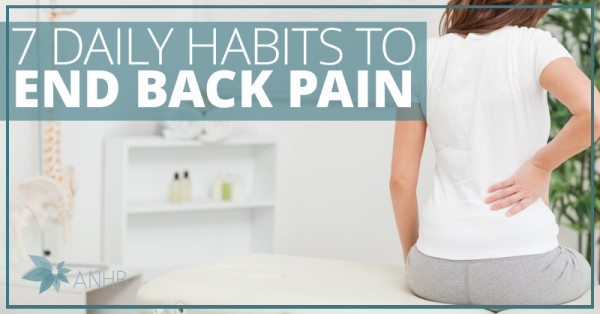 7 Daily Habits to End Back Pain