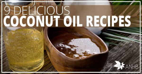 9 Delicious Coconut Oil Recipes