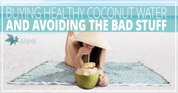 Buying Healthy Coconut Water and Avoiding the Bad Stuff