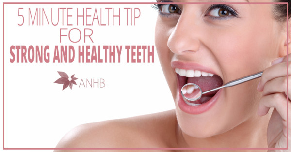 5 Minute Health Tip for Strong and Healthy Teeth
