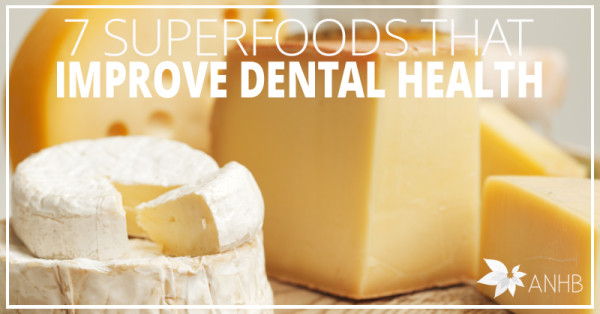 7 Superfoods That Improve Dental Health