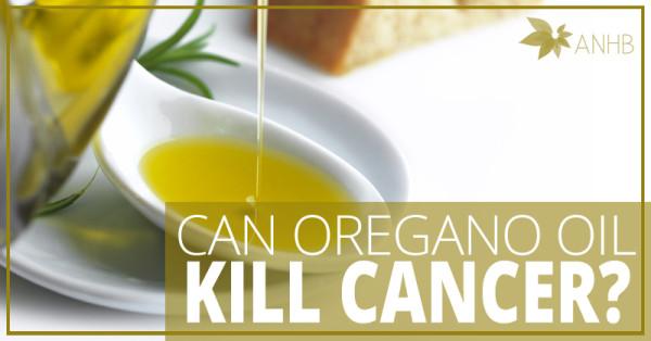 Can Oregano Oil Kill Cancer?