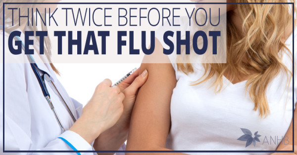 Think Twice Before You Get that Flu Shot