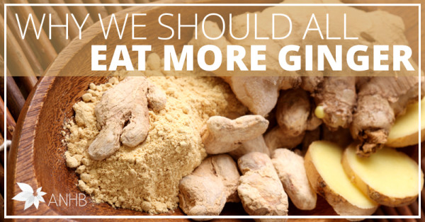 Why We Should All Eat More Ginger