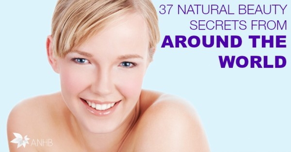 37 Natural Beauty Secrets from Around the World