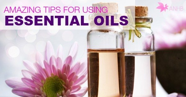 Amazing Tips for Using Essential Oils