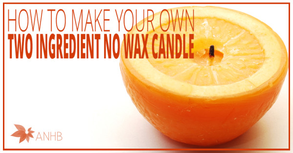 How to Make Your Own Two Ingredient No Wax Candle