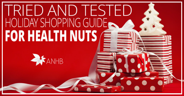 Tried and Tested Holiday Shopping Guide For Health Nuts!