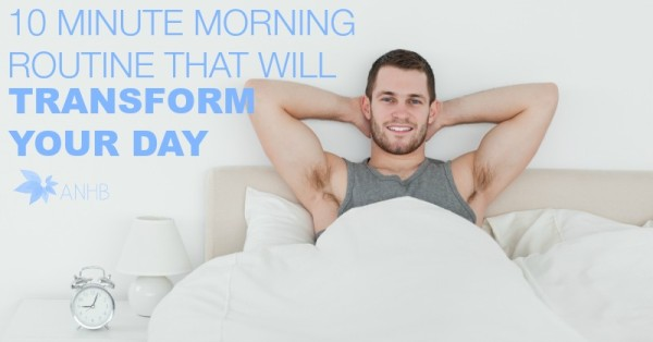 10 Minute Morning Routine That Will Transform Your Day
