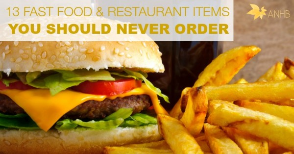 13 Fast Food & Restaurant Items You Should Never Order