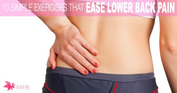 10 Simple Exercises That Ease Lower Back Pain