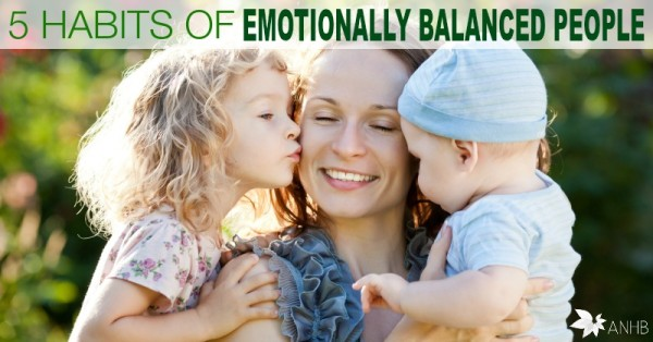 5 Habits of Emotionally Balanced People