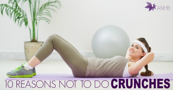 10 Reasons Not to Do Crunches