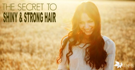 The Secret to Shiny and Strong Hair