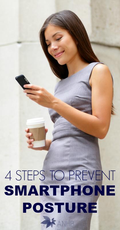 4 Steps to Prevent Smartphone Posture - #health #posture #smartphones