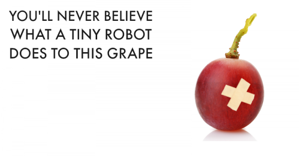 You'll never believe what a tiny robot did to this grape!