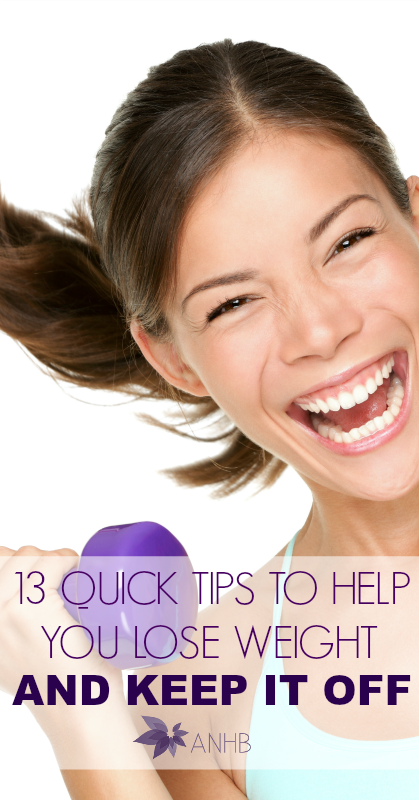 13 Quick Tips to Help You Lose Weight and Keep It Off #health #weightloss #healthyliving