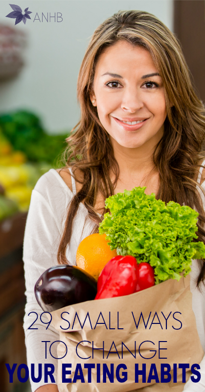 29 Small Ways to Change Your Eating Habits #health #eating #realfood #habits