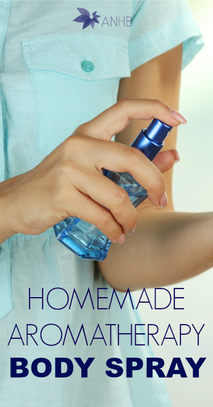 Homemade Aromatherapy Body Spray #homemade #diy #bodyspray #natuarlliving #natural