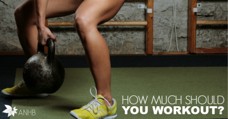 How Much Should You Workout?