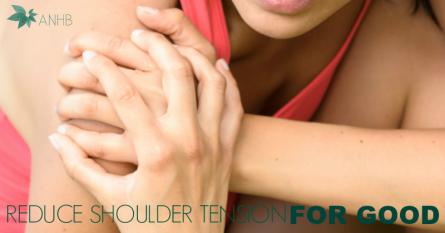 Reduce Shoulder Tension for Good
