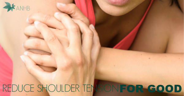 Reduce Shoulder Tension for Good