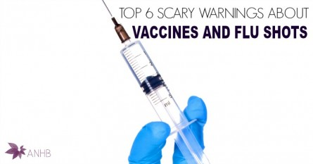 Top 6 Scary Warnings About Vaccines and Flu Shots
